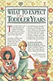 What to Expect the Toddler Years (0894809946) by Eisenberg, Arlene