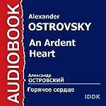 An Ardent Heart [Russian Edition] | Alexander Ostrovsky