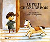 echange, troc Andréa Nève, Jean-Luc Englebert - Le petit cheval de bois