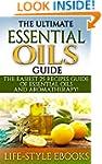 Essential Oils: The Ultimate ESSENTIA...