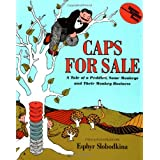 Caps for Sale: A Tale of a Peddler, Some Monkeys and Their Monkey Business ~ Esphyr Slobodkina