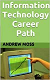 img - for Information Technology Career Path : Career Opportunities In Information Technology book / textbook / text book