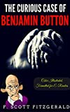 The Curious Case of Benjamin Button: Color Illustrated, Formatted for E-Readers (Unabridged Version) (English Edition)