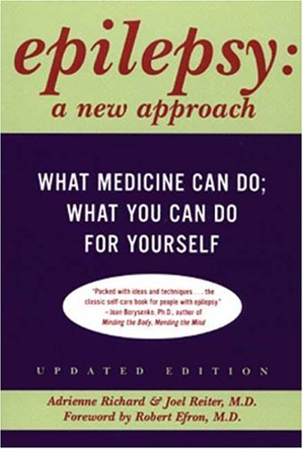 Epilepsy: A New Approach, Adrienne Richard, Joel Reiter