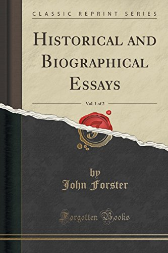 Historical and Biographical Essays, Vol. 1 of 2 (Classic Reprint)