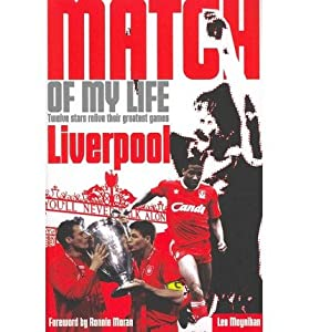 Liverpool FC Match of My Life Twelve Stars Relive Their Favourite Games by Moynihan, Leo ( AUTHOR ) Oct-25-2012 Paperback from Pitch Publishing Ltd