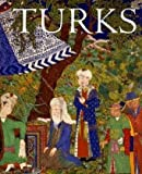 Filiz Cagman Turks: A Journey of a Thousand Years, 600-1600