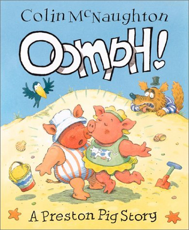 Oomph!: A Preston Pig Story by Colin McNaughton (2001-05-01)