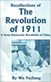 Recollections of the Revolution of 1911: A Great Democratic Revolution of China