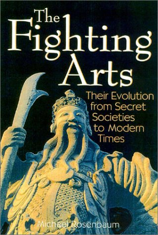 The Fighting Arts: Their Evolution from Secret Societies to Modern Times