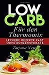 Low Carb für den Thermomix: Leckere R...