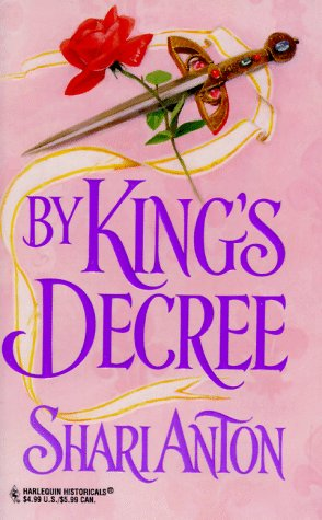 By King'S Decree (Harlequin Historical Romance, No 401), ANTON