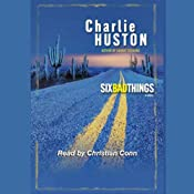 Six Bad Things: Henry Thompson Trilogy, Book 2 | [Charlie Huston]