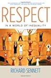 Respect in a World of Inequality (0393325377) by Sennett, Richard