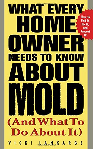 What Every Home Owner Needs To Know About Mold And What To Do About It front-1063183