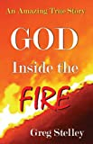 img - for GOD INSIDE THE FIRE: An Amazing True Story book / textbook / text book