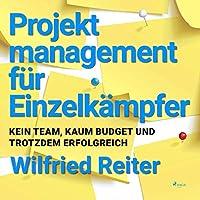 Projektmanagement für Einzelkämpfer Hörbuch