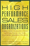 img - for High Performance Sales Organizations: Creating Competitive Advantage in the Global Marketplace by Coker, Darlene, Del Gaizo, Ed, Murray, Kathleen A., Edwards, 2nd edition (1999) Hardcover book / textbook / text book
