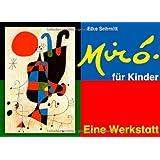 """Mir� f�r Kinder - Eine Werkstattvon """"Elke Schmitt"""""""