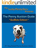 The Penny Auction Guide - Quibids Edition (The Lucky Penny Guru Presents)