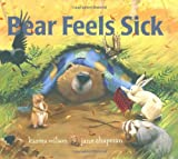 Bear Feels Sick (0689859856) by Wilson, Karma