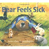 Bear Feels Sick (The Bear Books) ~ Karma Wilson