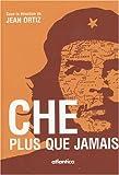 echange, troc Jean Ortiz - Che, plus que jamais : Actes du colloque