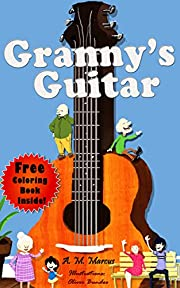 Children's Book : Granny's Guitar: (Children's Picture Book On How To Raise An Optimistic Child)(Free Coloring Book Inside!) (Books on Teaching Optimism)