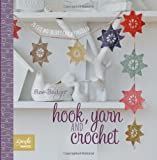 Hook, Yarn and Crochet: 20 Cute and Quirky Crochet Projects (Simple Makes)