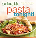 COOKING LIGHT : PASTA TONIGHT - 150 G...