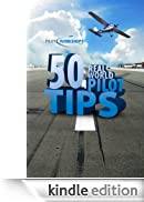 50 Real-World Pilot Tips [Edizione Kindle]