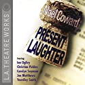 Present Laughter (Dramatized)  by Noel Coward Narrated by Ian Ogilvy, Christina Pickles, Carolyn Seymour, Yeardly Smith