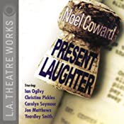 Present Laughter (Dramatized) | [Noel Coward]