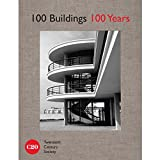 100 Buildings - 100 Years (Hardback)