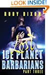 Ice Planet Barbarians Part 3: Lost: A...
