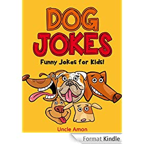 Funny Dog Jokes for Kids!: 100+ Clean Jokes for Children (Funny and Hilarious Joke Book for Kids 2) (English Edition)