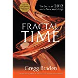 Fractal Time: The Secret of 2012 and a New World Ageby Gregg Braden