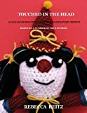 Touched in the Head - A Tale of Characters, Clowns, and Imaginary Misfits - Based on a Number of True Stories