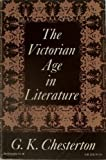 The Victorian Age in Literature (Opus Books) (0198880081) by Gilbert Keith Chesterton