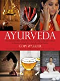 Image of Ayurveda: The Ancient Indian Medical System, Focusing on the Prevention of Disease Through Diet, Lifestyle and Herbalism