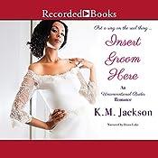 Insert Groom Here | K. M. Jackson