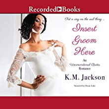 Insert Groom Here Audiobook by K. M. Jackson Narrated by Diana Luke