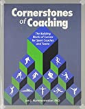 img - for Cornerstones of Coaching: The Building Blocks of Success for Sport Coaches and Teams book / textbook / text book