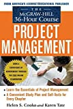 img - for The McGraw-Hill 36-Hour Project Management Course (McGraw-Hill 36-Hour Courses) by Helen Cooke (2005-02-11) book / textbook / text book