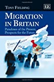 img - for Migration in Britain: Paradoxes of the Present, Prospects for the Future by Tony Fielding (2012-05-31) book / textbook / text book