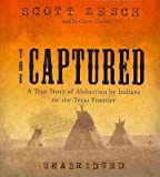 img - for The Captured: A True Story of Abduction by Indians on the Texas Frontier book / textbook / text book
