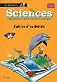 Sciences CE2 Les Découvreurs - Cahier élève - Edition 2013