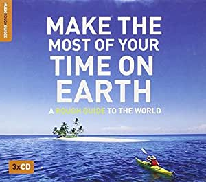 Make the Most of Your Time on Earth: Rough