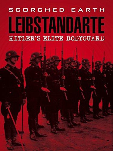 Liebstandarte: Hitler's Elite Body Guard