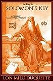 The Key to Solomon's Key: Secrets of Magic and Masonry (1888729147) by Lon Milo DuQuette